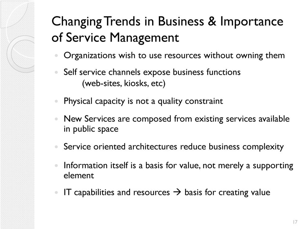 are composed from existing services available in public space oriented architectures reduce business complexity