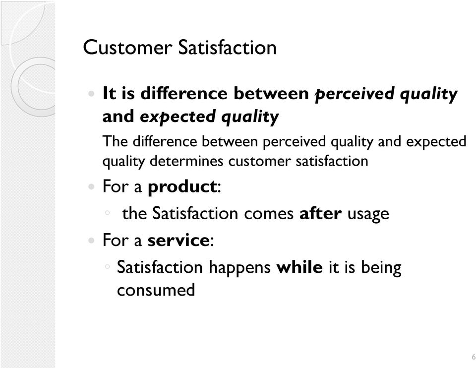 quality determines customer satisfaction For a product: the Satisfaction