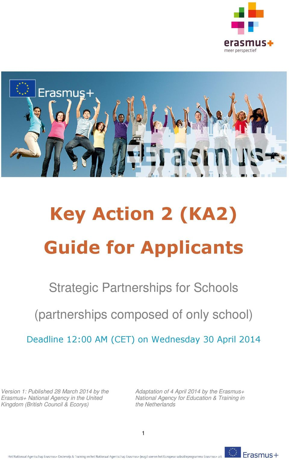 28 March 2014 by the Erasmus+ National Agency in the United Kingdom (British Council & Ecorys)