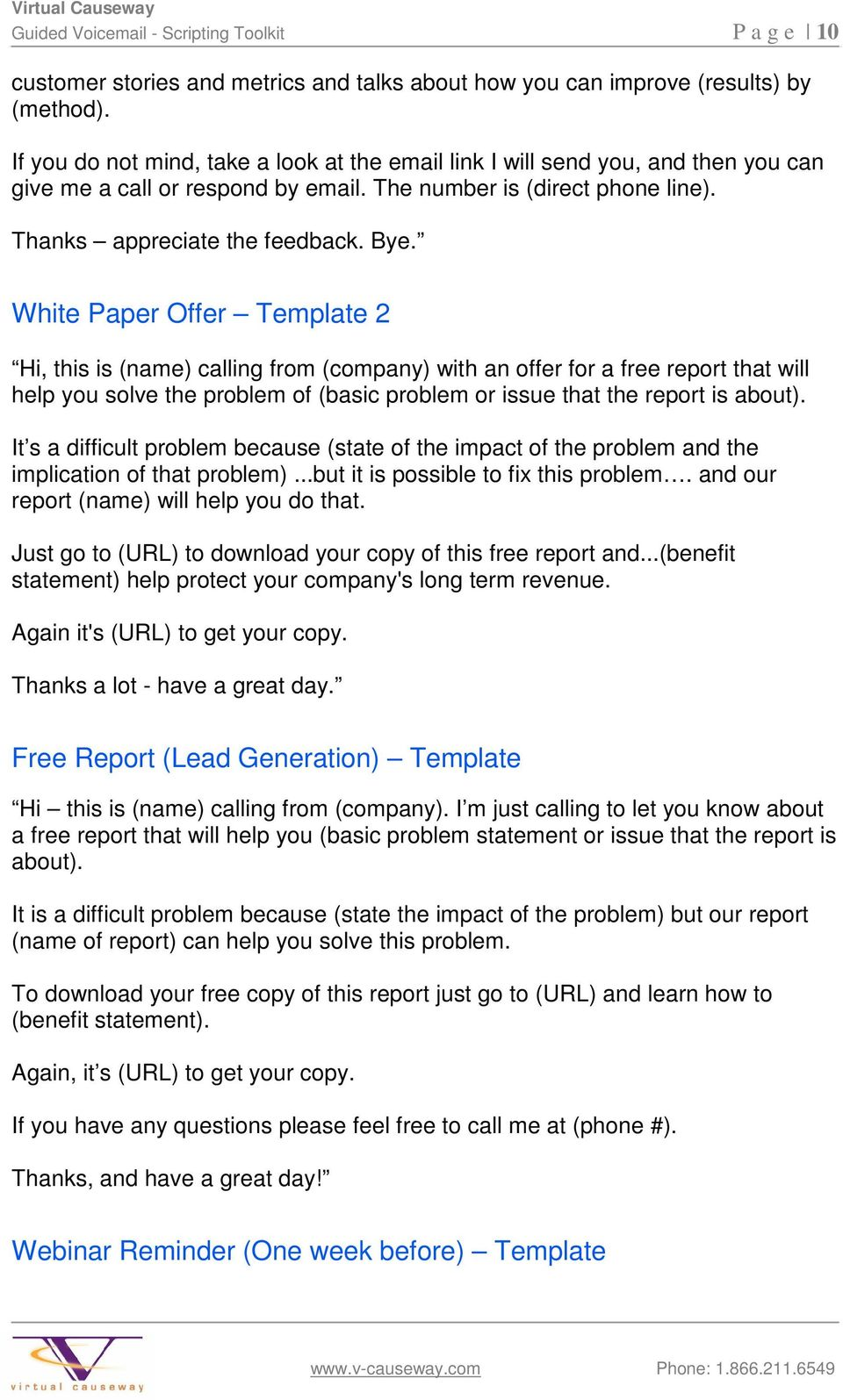 White Paper Offer Template 2 Hi, this is (name) calling from (company) with an offer for a free report that will help you solve the problem of (basic problem or issue that the report is about).