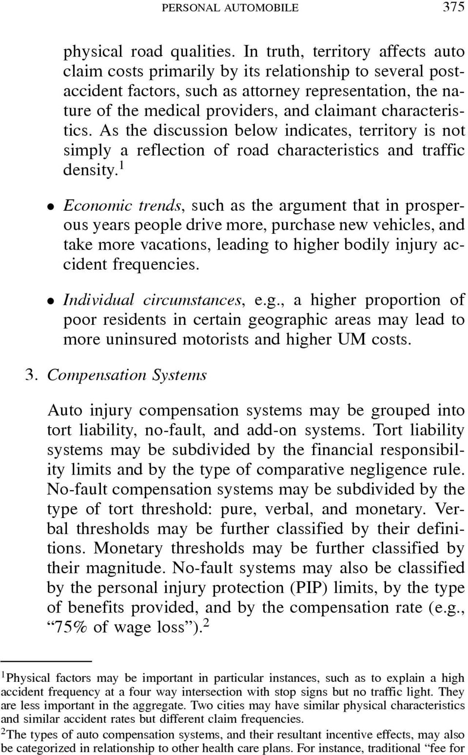 characteristics. As the discussion below indicates, territory is not simply a reflection of road characteristics and traffic density. 1!
