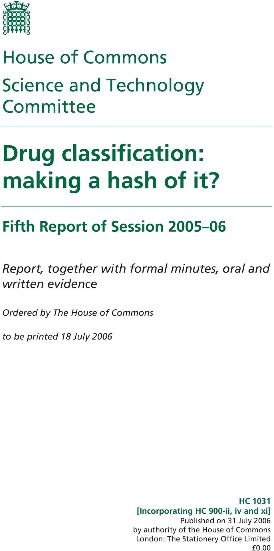 Ordered by The House of Commons to be printed 18 July 2006 HC 1031 [Incorporating HC 900-ii, iv and
