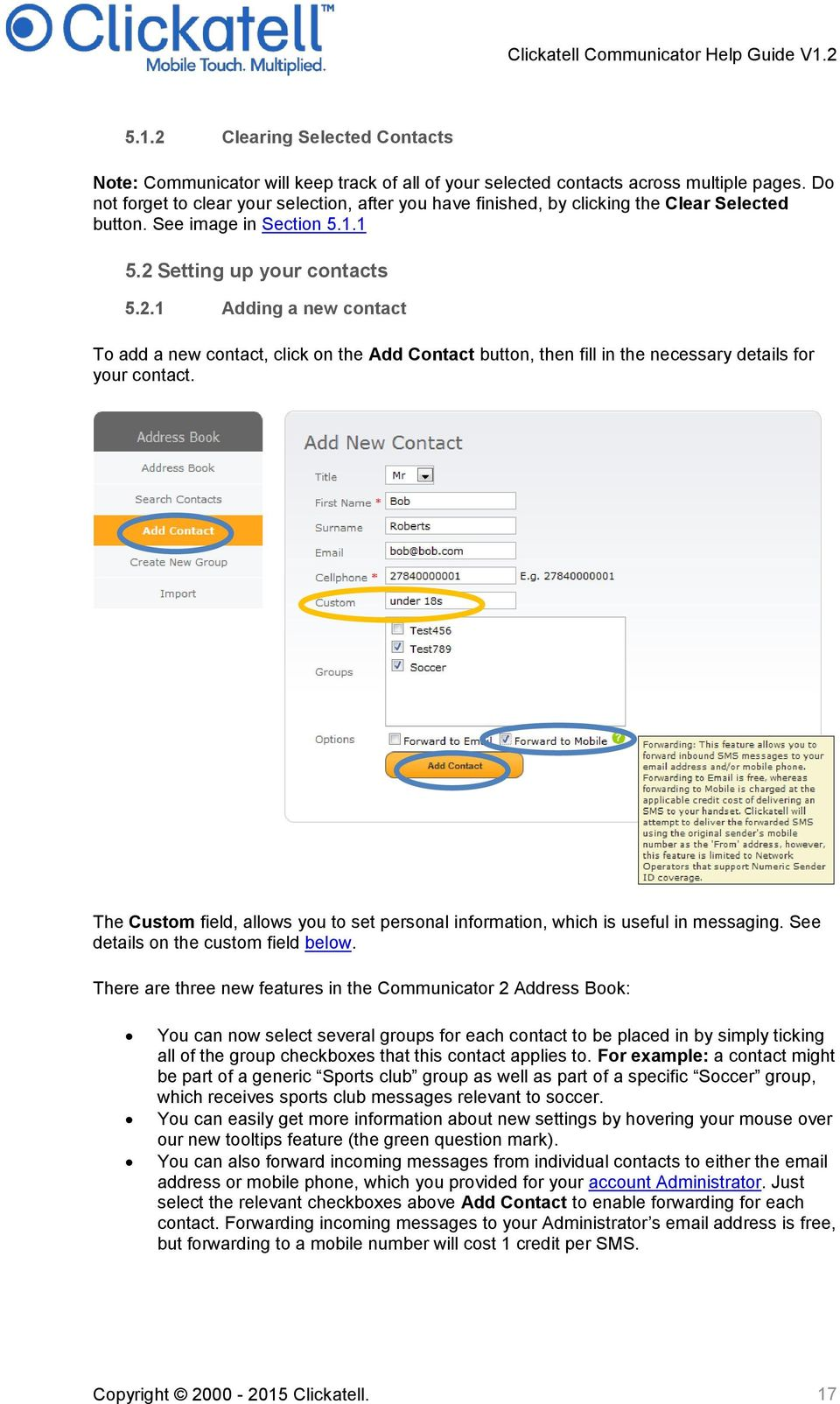 Setting up your contacts 5.2.1 Adding a new contact To add a new contact, click on the Add Contact button, then fill in the necessary details for your contact.