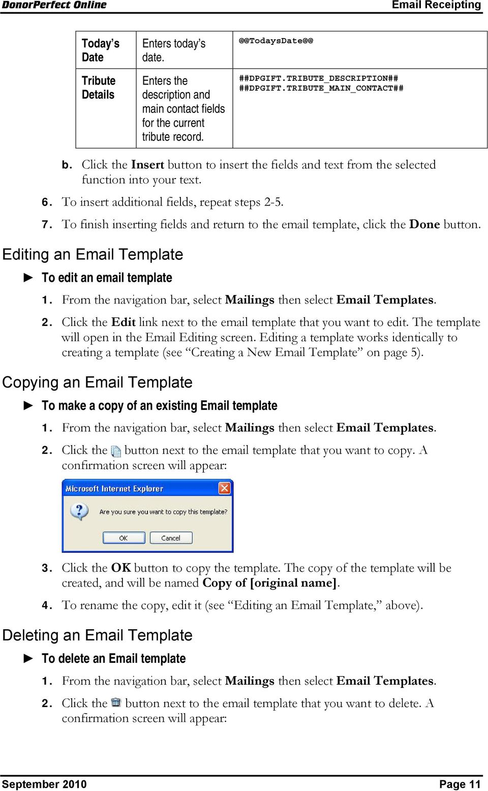 To finish inserting fields and return to the email template, click the Done button. Editing an Email Template To edit an email template 1.
