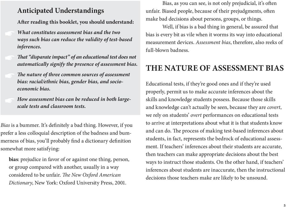 The nature of three common sources of assessment bias: racial/ethnic bias, gender bias, and socioeconomic bias. How assessment bias can be reduced in both large- scale tests and classroom tests.