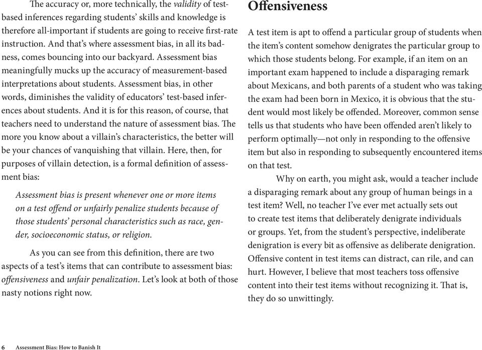 Assessment bias, in other words, diminishes the validity of educators test- based inferences about students.