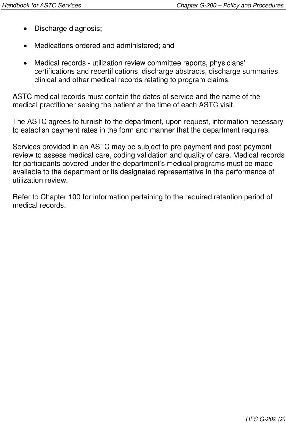 ASTC medical records must contain the dates of service and the name of the medical practitioner seeing the patient at the time of each ASTC visit.