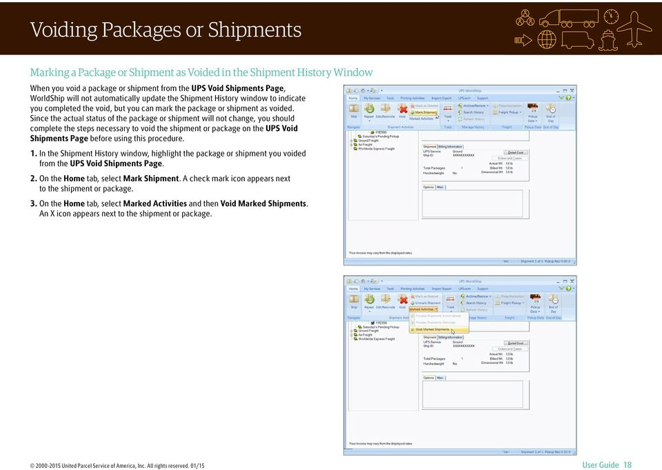 Since the actual status of the package or shipment will not change, you should complete the steps necessary to void the shipment or package on the UPS Void Shipments Page before using this procedure.
