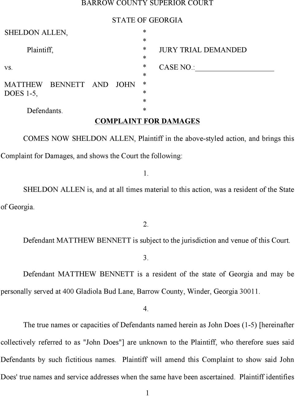 SHELDON ALLEN is, and at all times material to this action, was a resident of the State 2. Defendant MATTHEW BENNETT is subject to the jurisdiction and venue of this Court. 3.