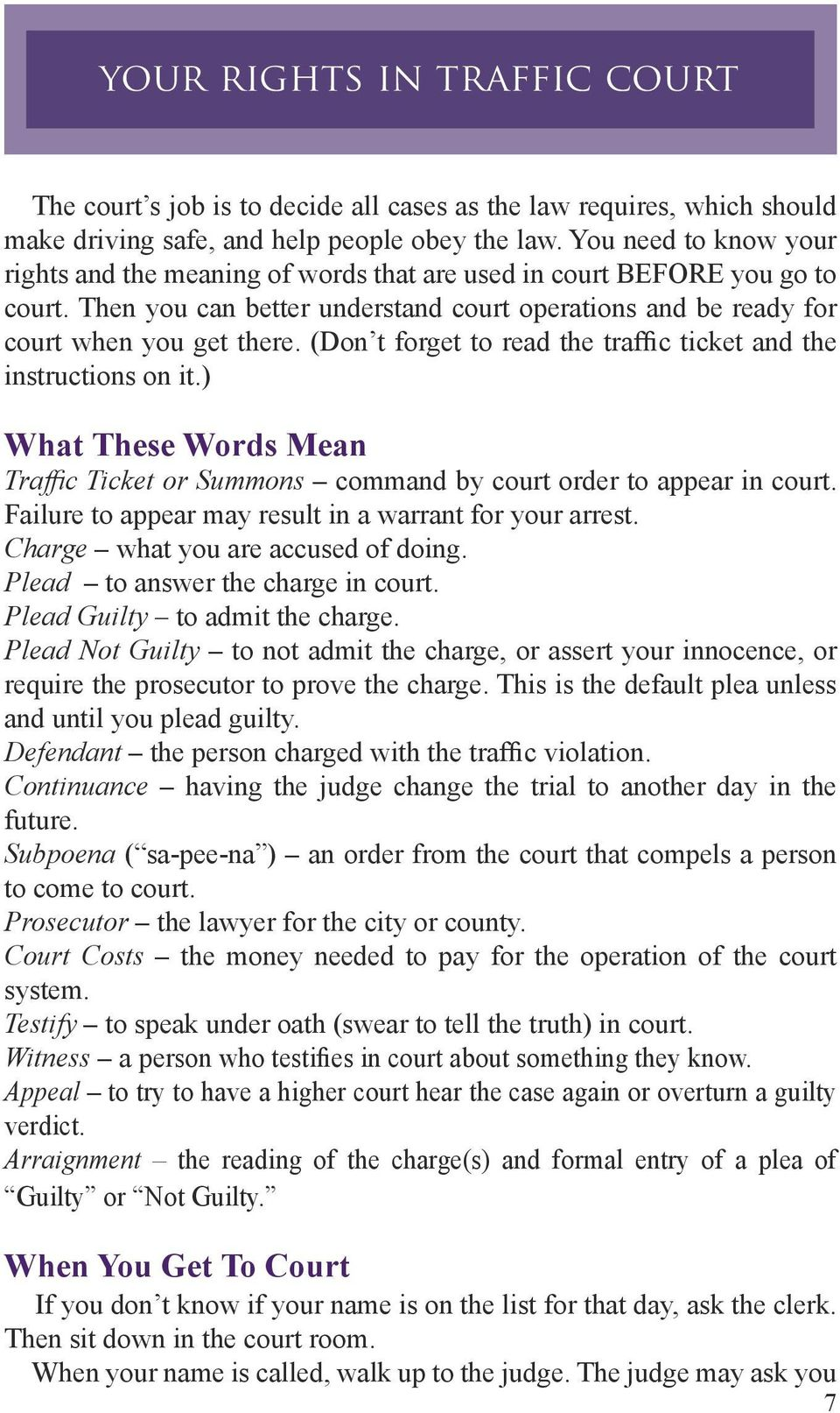 (Don t forget to read the traffic ticket and the instructions on it.) What These Words Mean Traffic Ticket or Summons command by court order to appear in court.