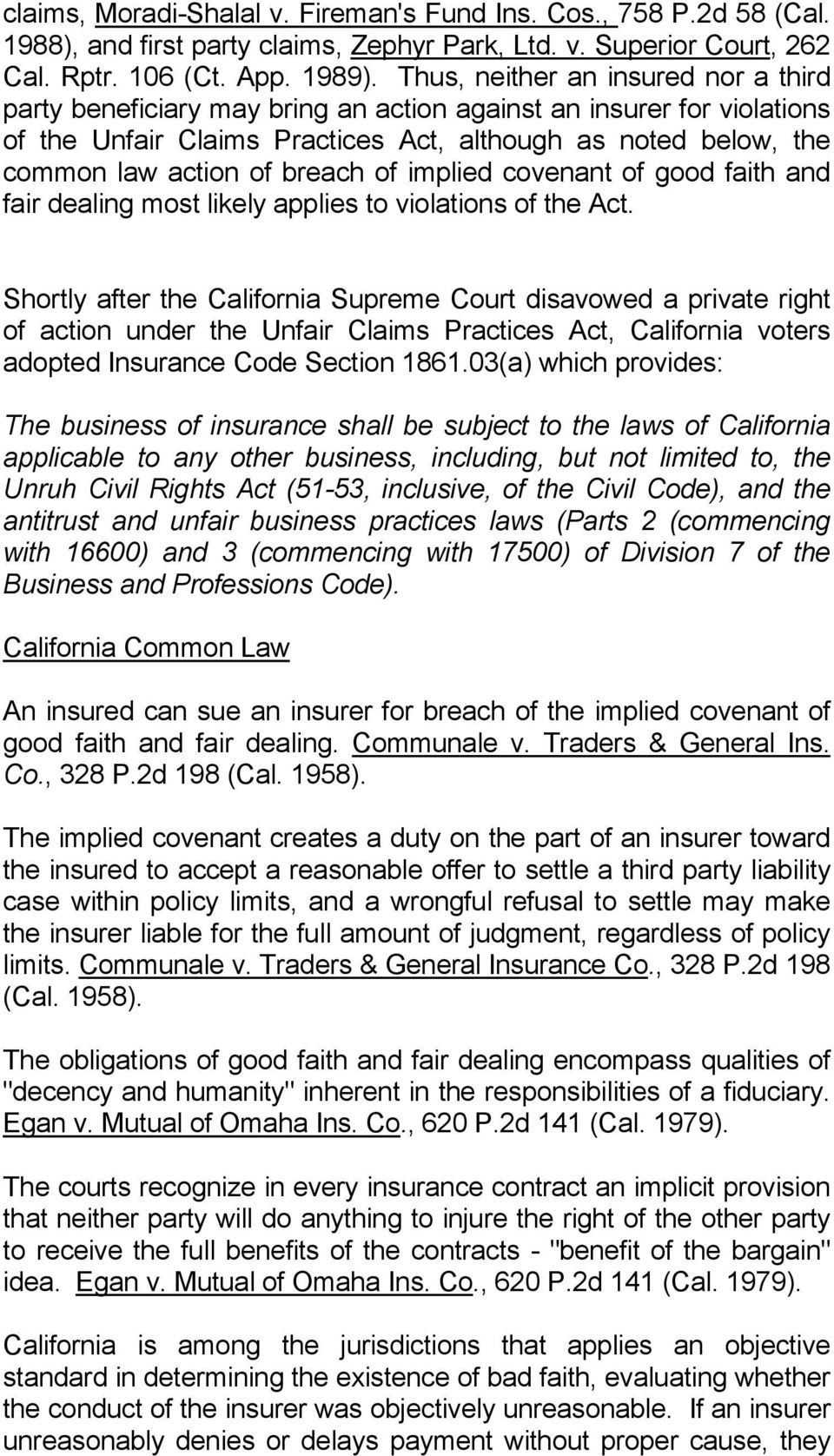 breach of implied covenant of good faith and fair dealing most likely applies to violations of the Act.