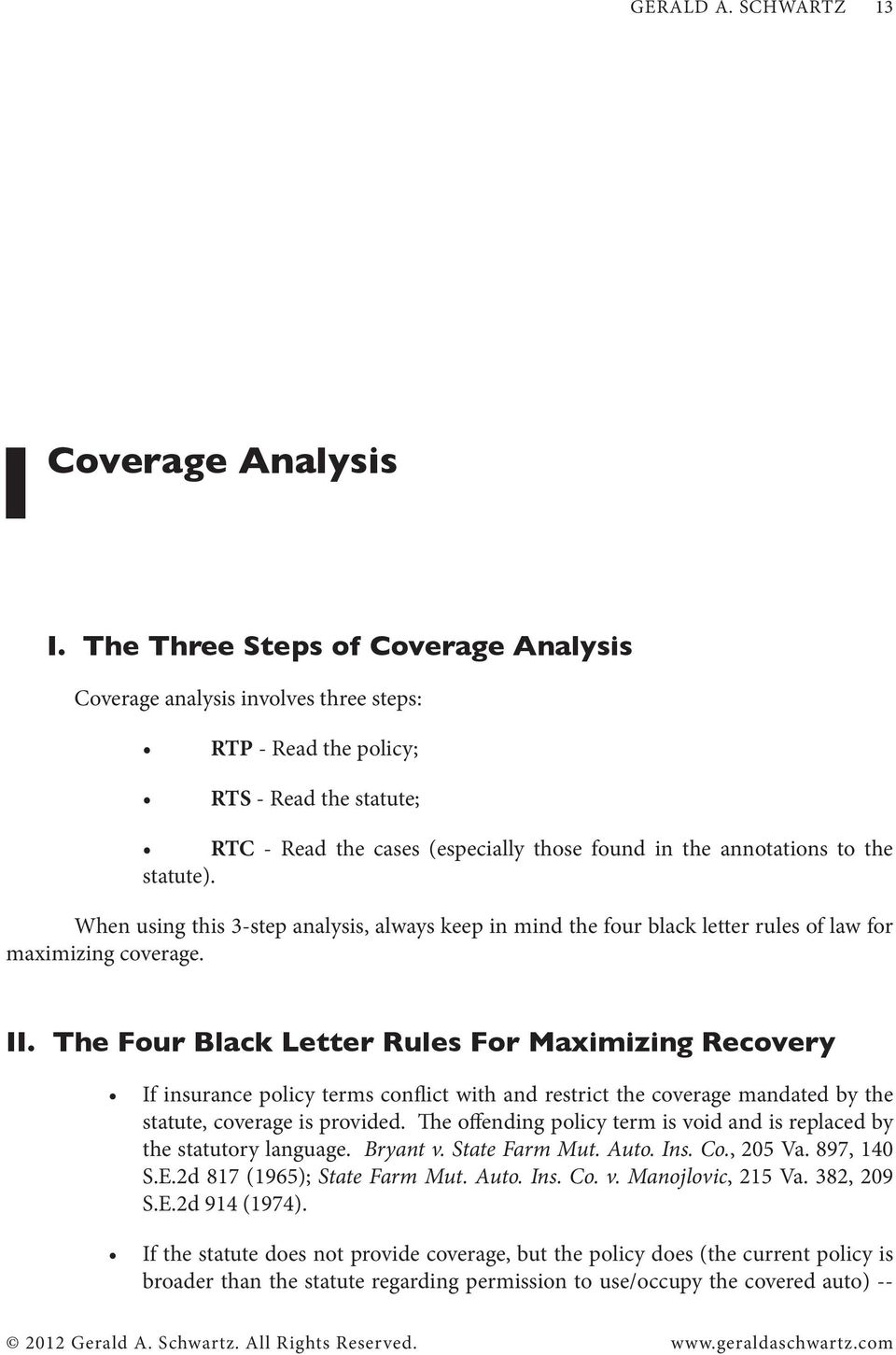 statute). When using this 3-step analysis, always keep in mind the four black letter rules of law for maximizing coverage. II.