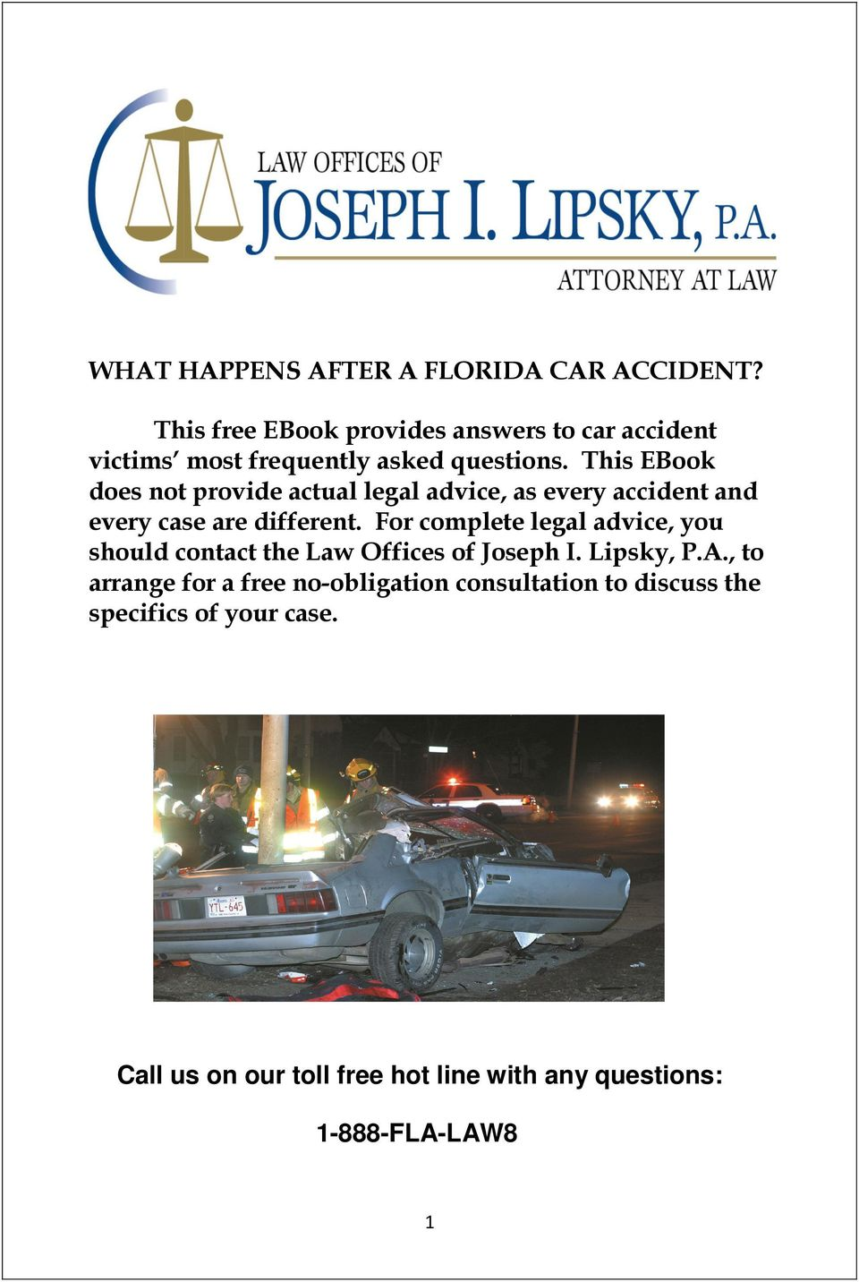 This EBook does not provide actual legal advice, as every accident and every case are different.