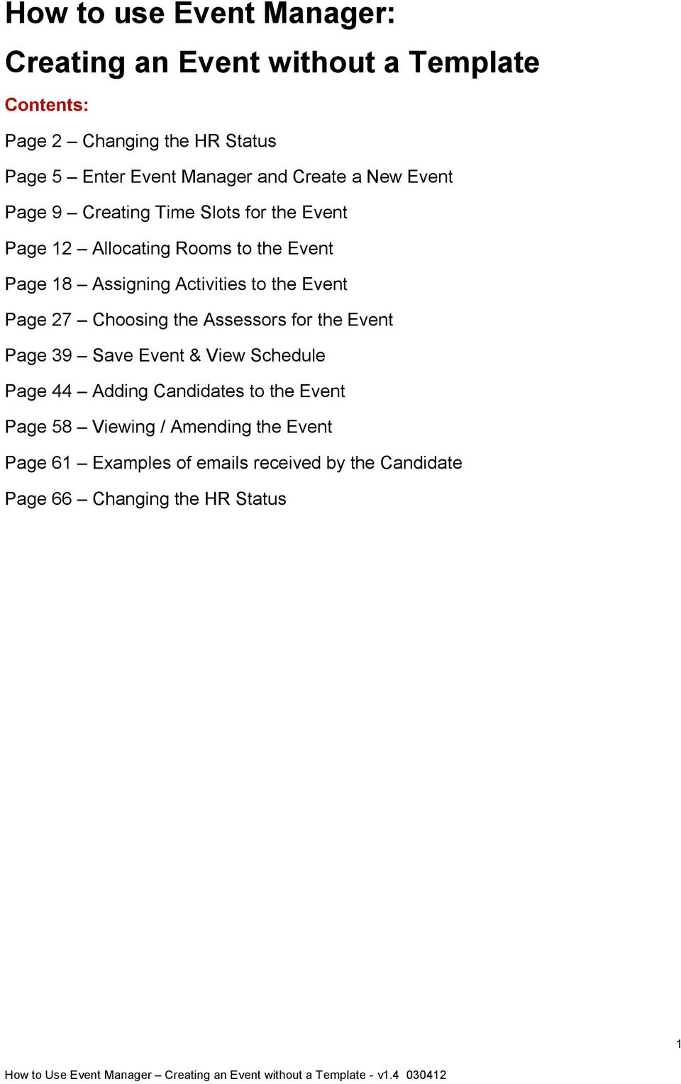 Activities to the Event Page 27 Choosing the Assessors for the Event Page 39 Save Event & View Schedule Page 44 Adding
