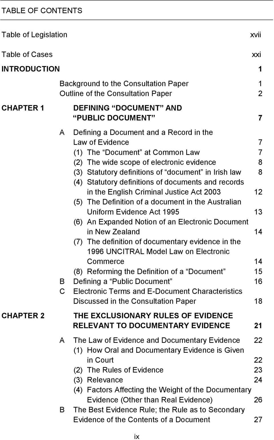 8 (4) Statutory definitions of documents and records in the English Criminal Justice Act 2003 12 (5) The Definition of a document in the Australian Uniform Evidence Act 1995 13 (6) An Expanded Notion