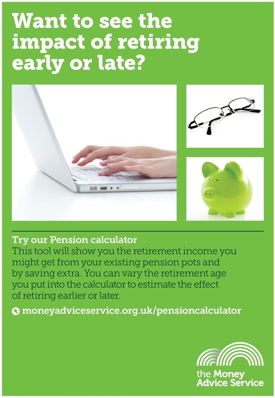 from your existing pension pots and by saving extra.
