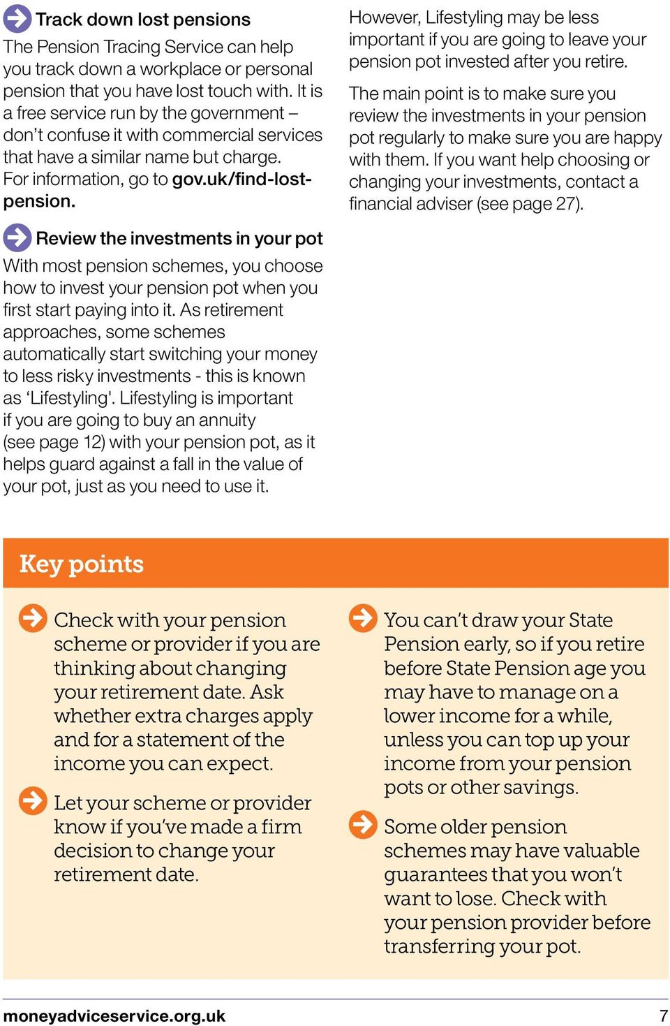 However, Lifestyling may be less important if you are going to leave your pension pot invested after you retire.