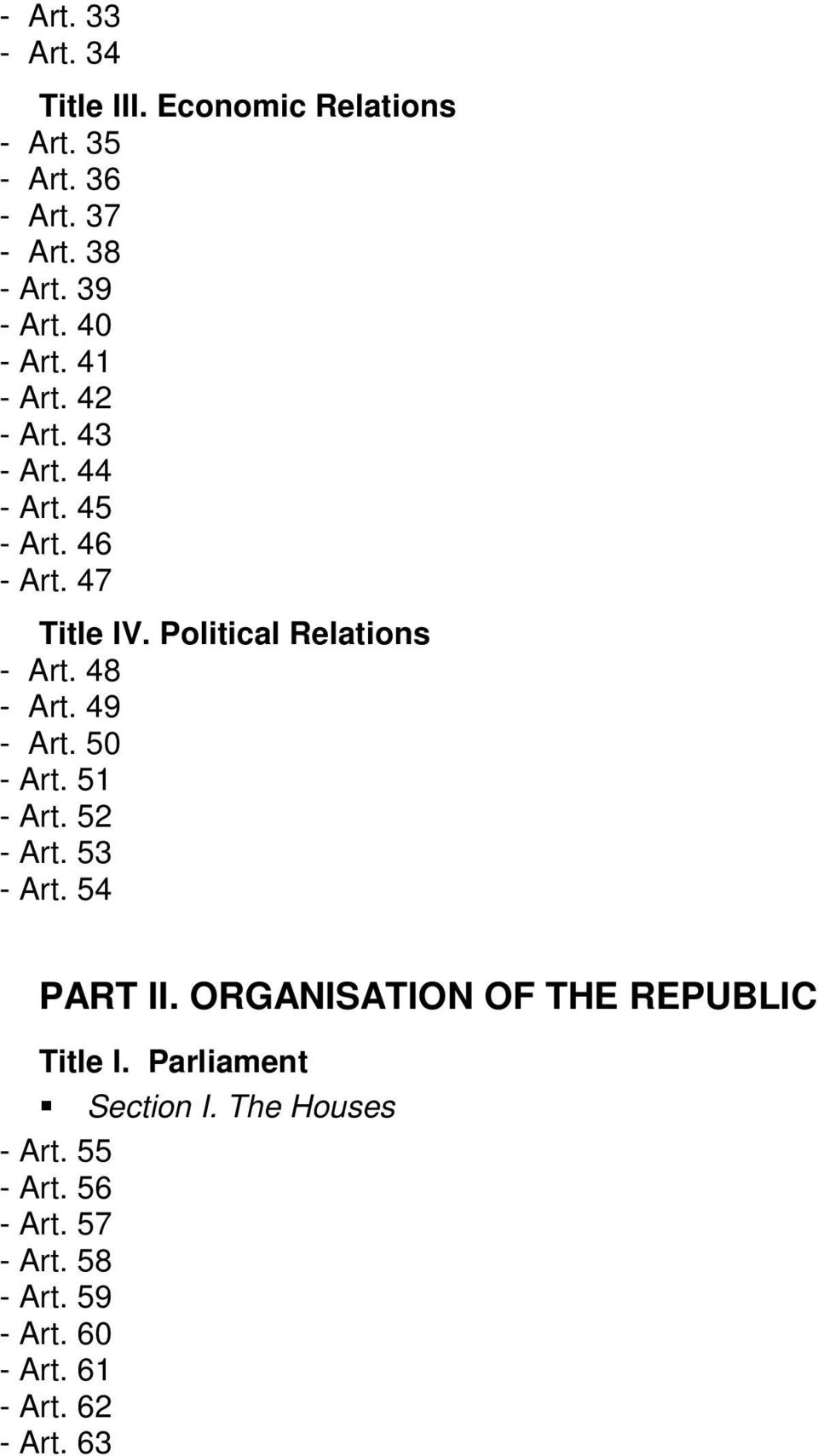 48 - Art. 49 - Art. 50 - Art. 51 - Art. 52 - Art. 53 - Art. 54 PART II. ORGANISATION OF THE REPUBLIC Title I.