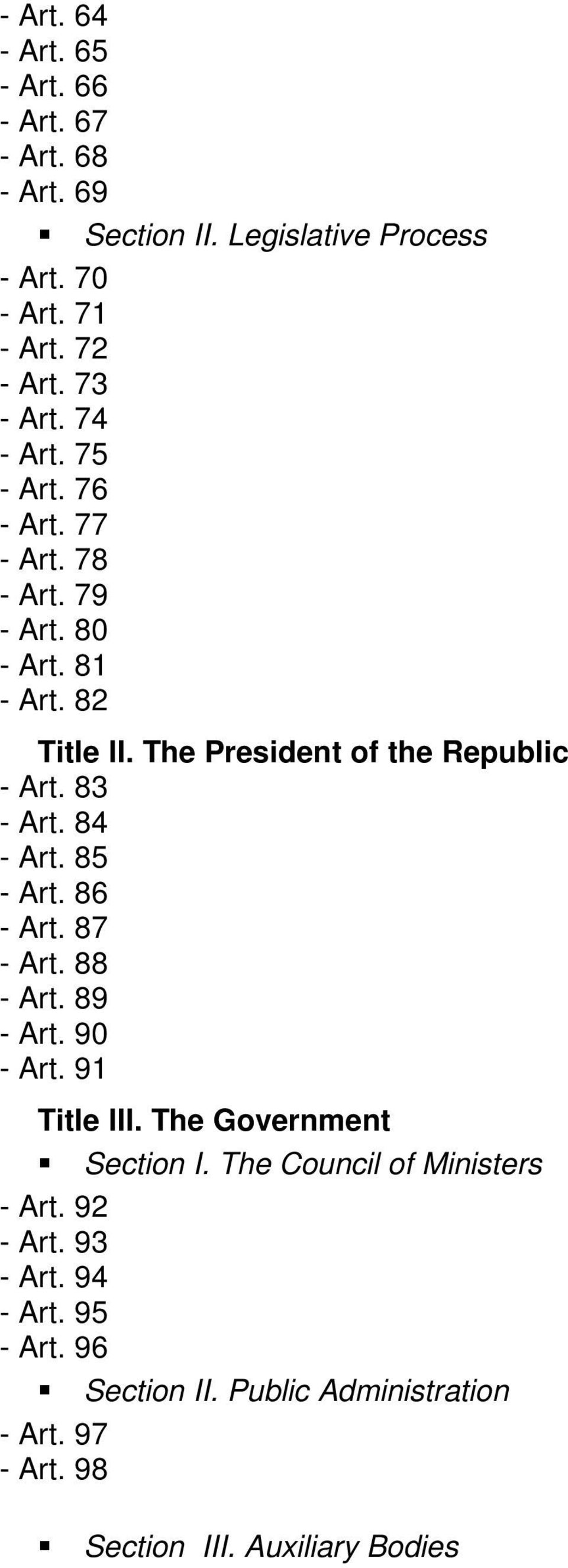 The President of the Republic - Art. 83 - Art. 84 - Art. 85 - Art. 86 - Art. 87 - Art. 88 - Art. 89 - Art. 90 - Art. 91 Title III.