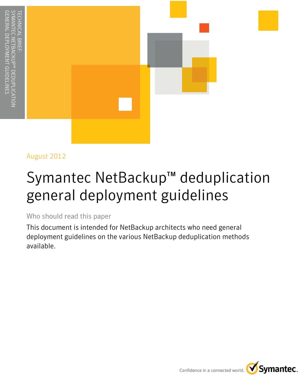 should read this paper This document is intended for NetBackup architects who need