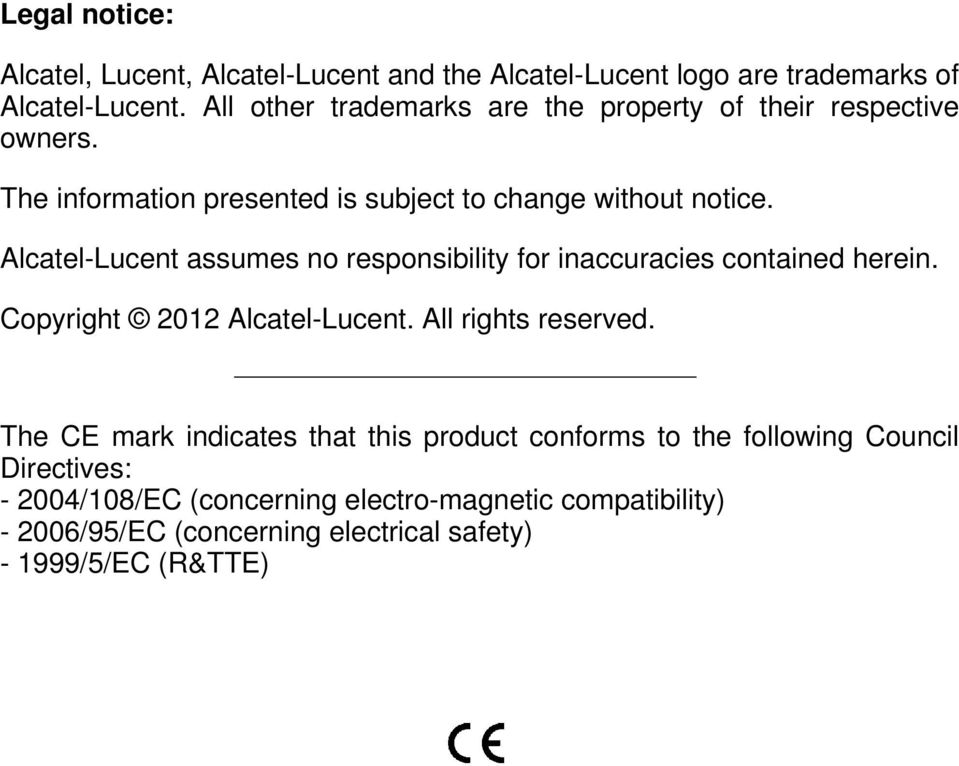 Alcatel-Lucent assumes no responsibility for inaccuracies contained herein. Copyright 2012 Alcatel-Lucent. All rights reserved.