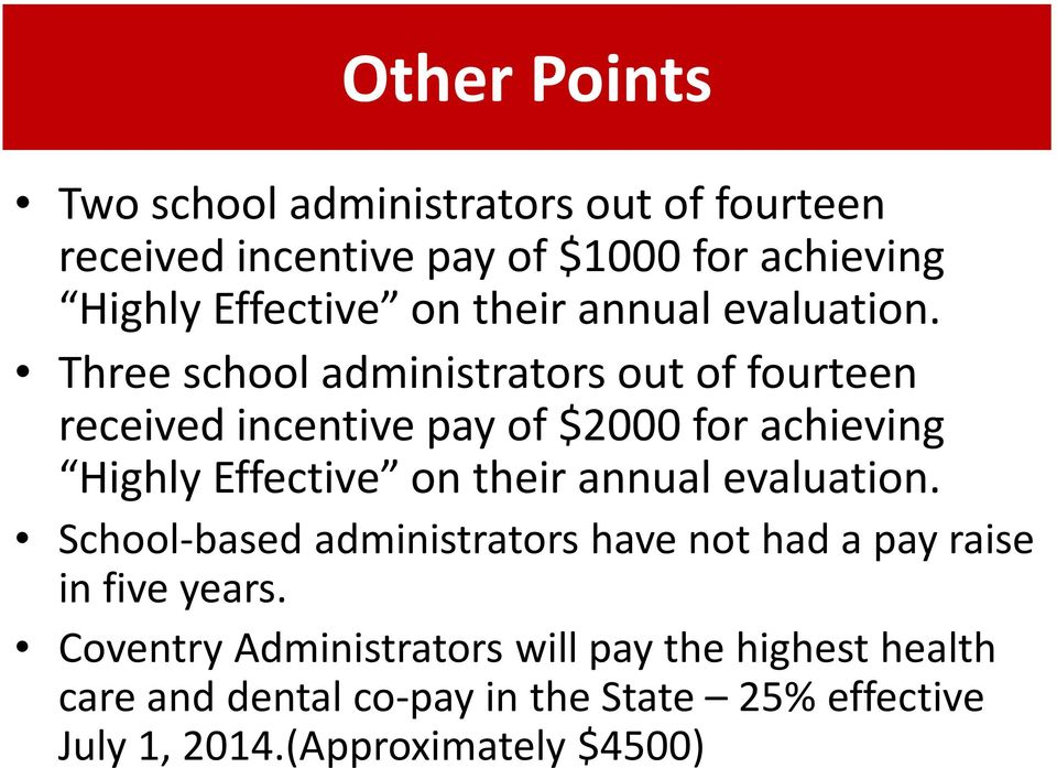 Three school administrators out of fourteen received incentive pay of $2000 for achieving Highly Effective on