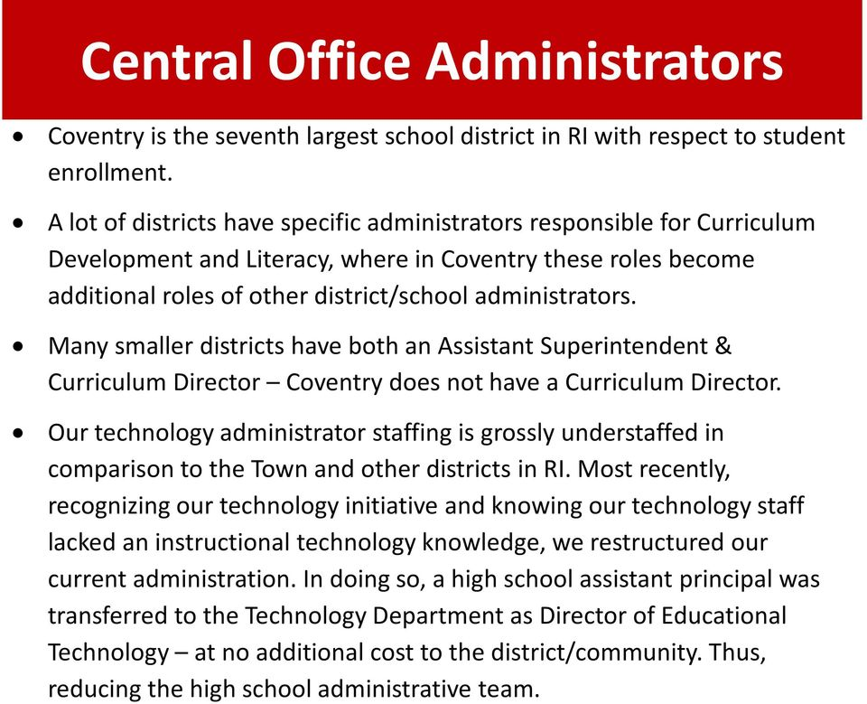 Many smaller districts have both an Assistant Superintendent & Curriculum Director Coventry does not have a Curriculum Director.