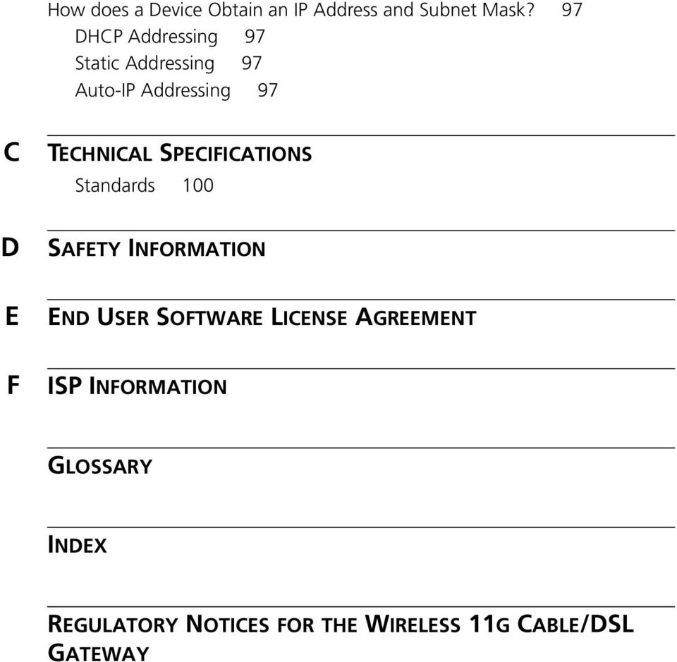 TECHNICAL SPECIFICATIONS Standards 100 SAFETY INFORMATION END USER SOFTWARE