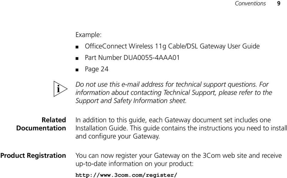 Related Documentation Product Registration In addition to this guide, each Gateway document set includes one Installation Guide.