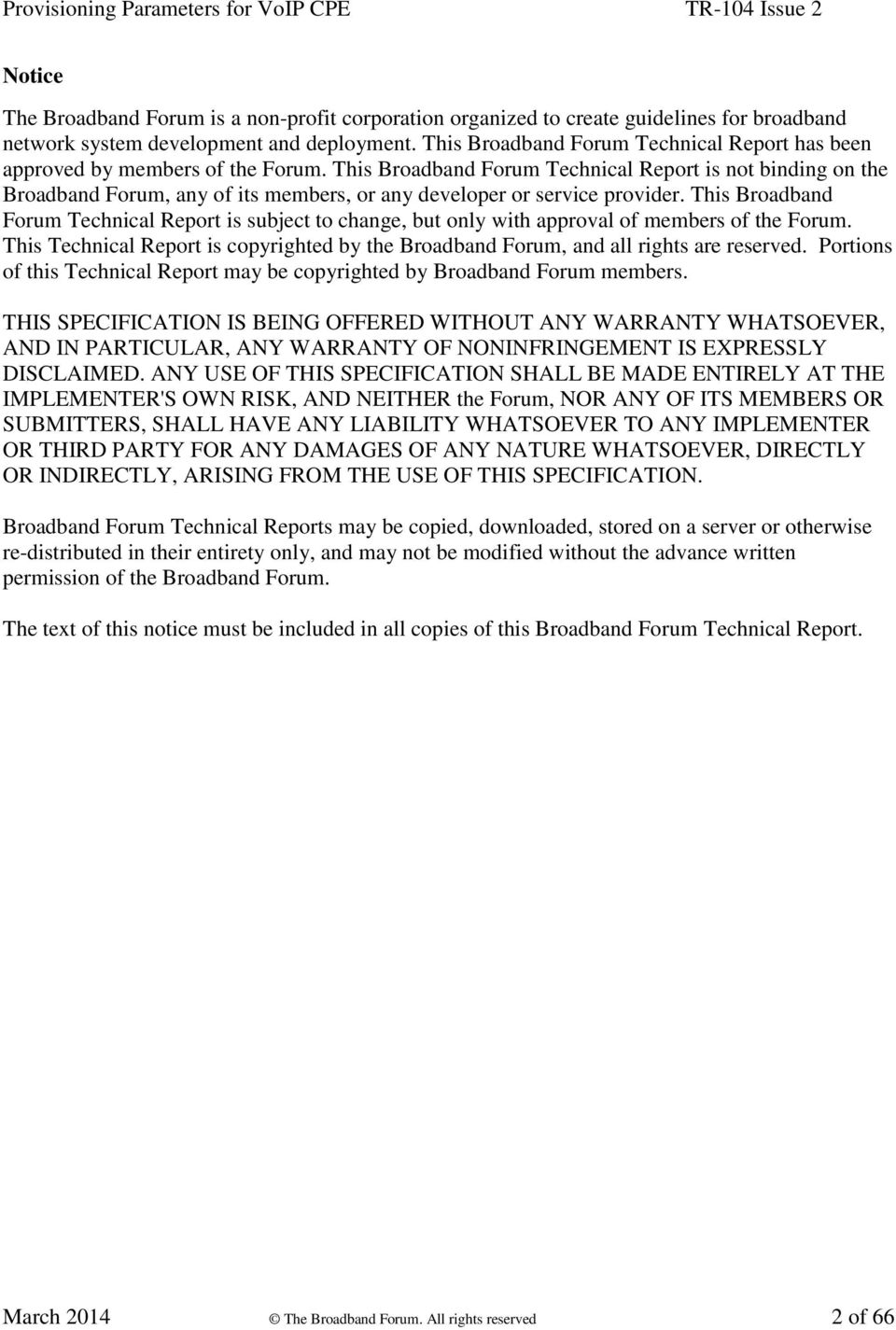 This Broadband Forum Technical Report is not binding on the Broadband Forum, any of its members, or any developer or service provider.