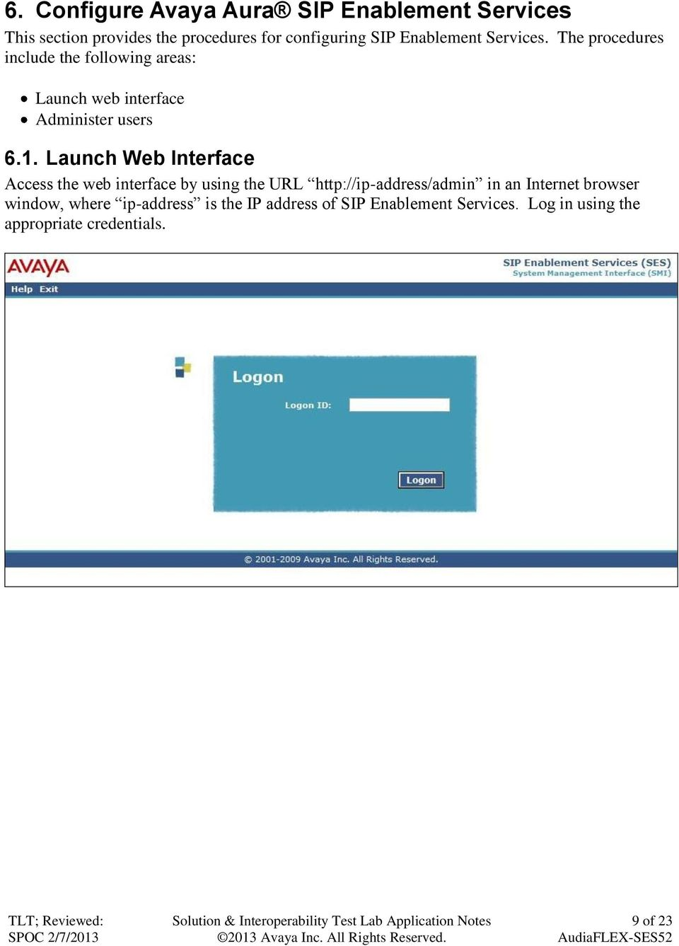 Launch Web Interface Access the web interface by using the URL http://ip-address/admin in an Internet browser