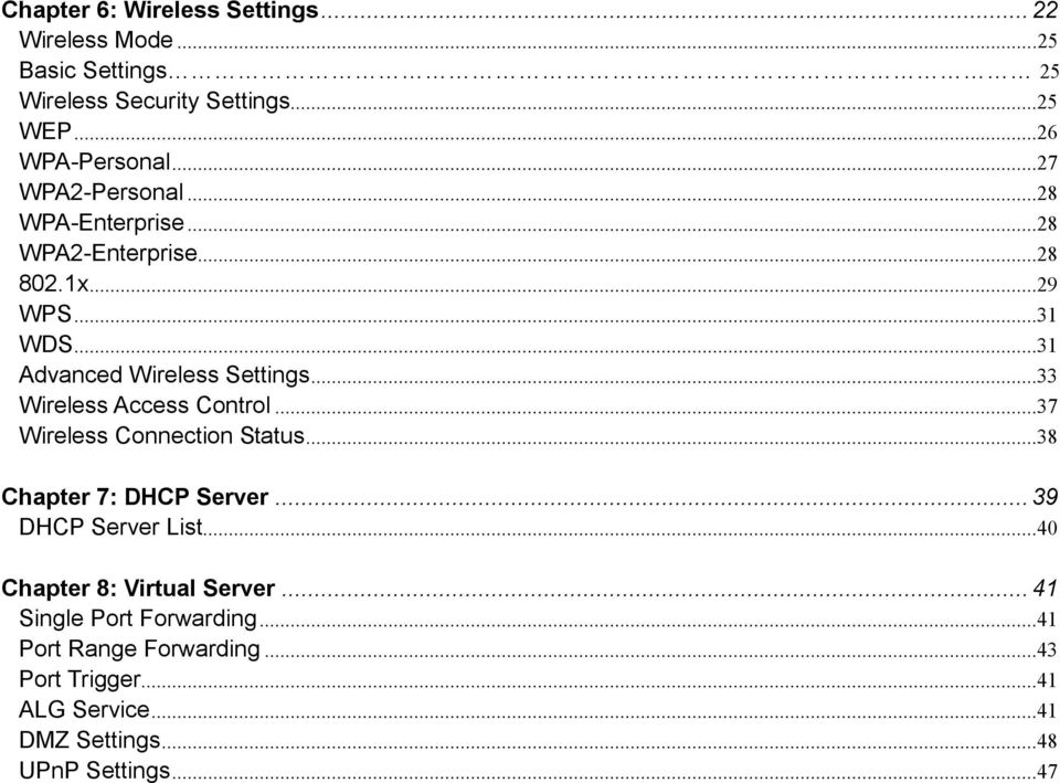 ..33 Wireless Access Control...37 Wireless Connection Status...38 Chapter 7: DHCP Server... 39 DHCP Server List.