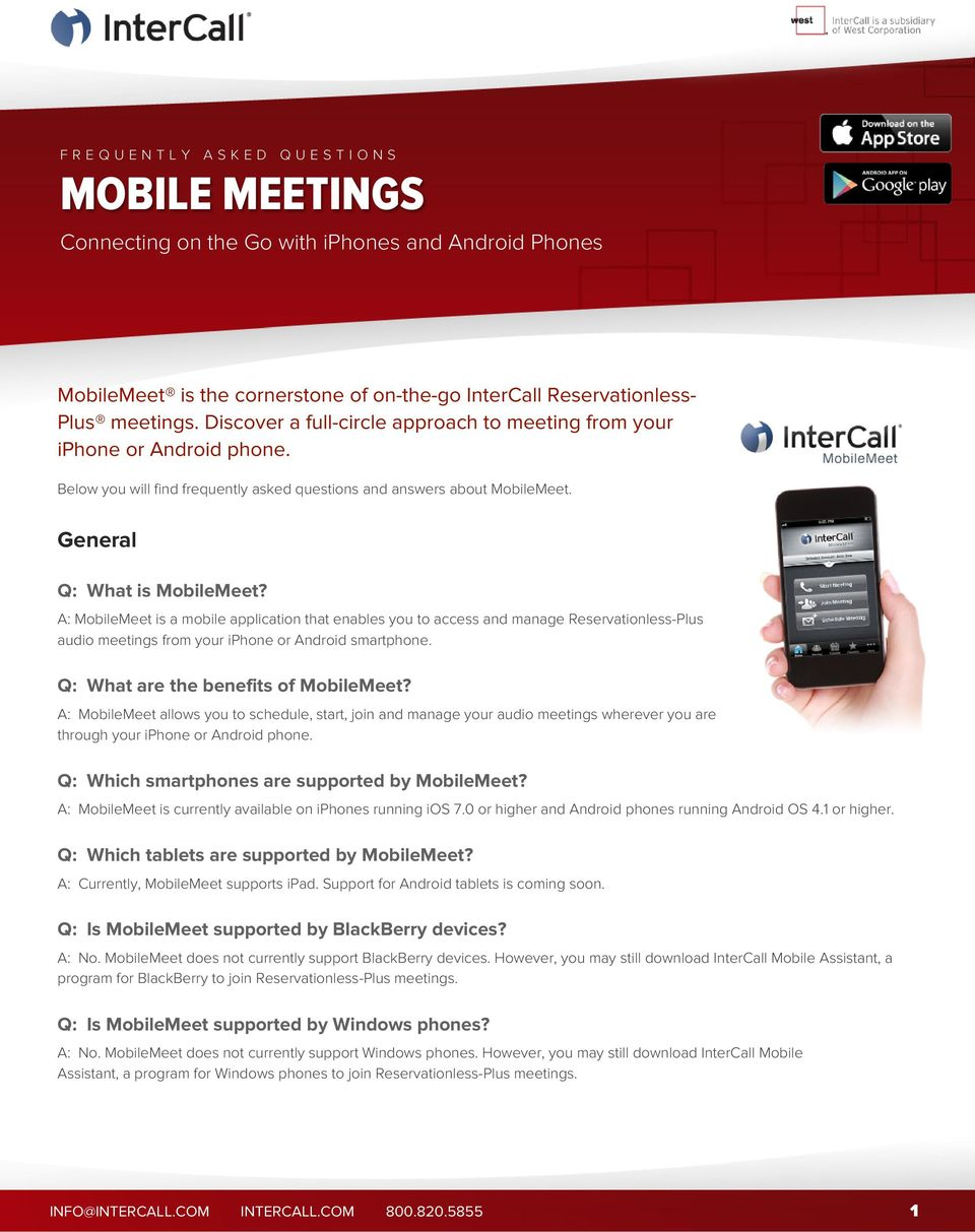 A: MobileMeet is a mobile application that enables you to access and manage Reservationless-Plus audio meetings from your iphone or Android smartphone. Q: What are the benefits of MobileMeet?