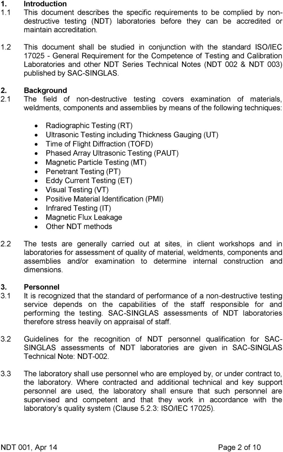 2 This document shall be studied in conjunction with the standard ISO/IEC 17025 - General Requirement for the Competence of Testing and Calibration Laboratories and other NDT Series Technical Notes