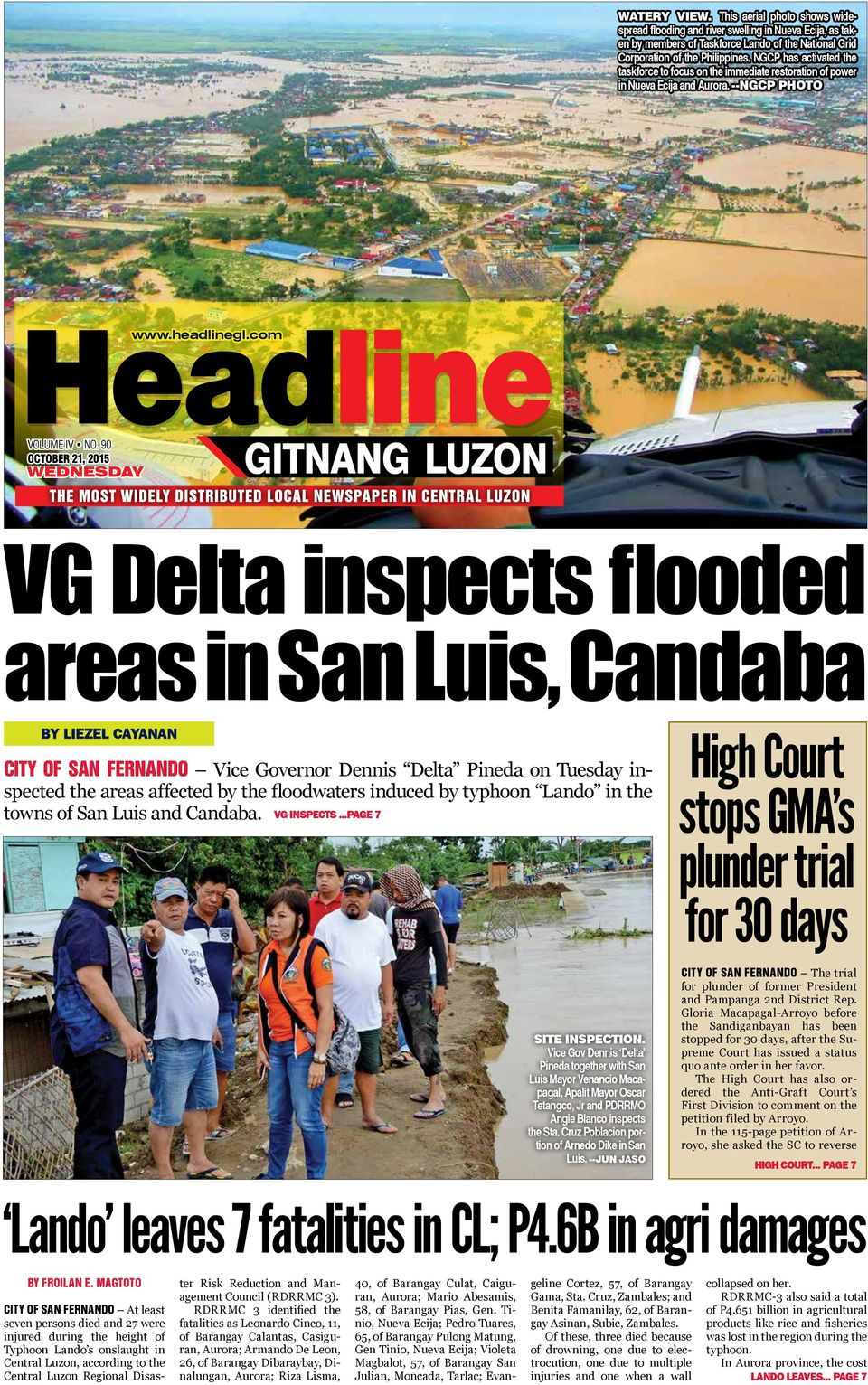 90 OCTOBER 21, 2015 WEDNESDAY VG Delta inspects flooded areas in San Luis, Candaba By LIEZEL CAYANAN CITY OF SAN FERNANDO Vice Governor Dennis Delta Pineda on Tuesday inspected the areas affected by