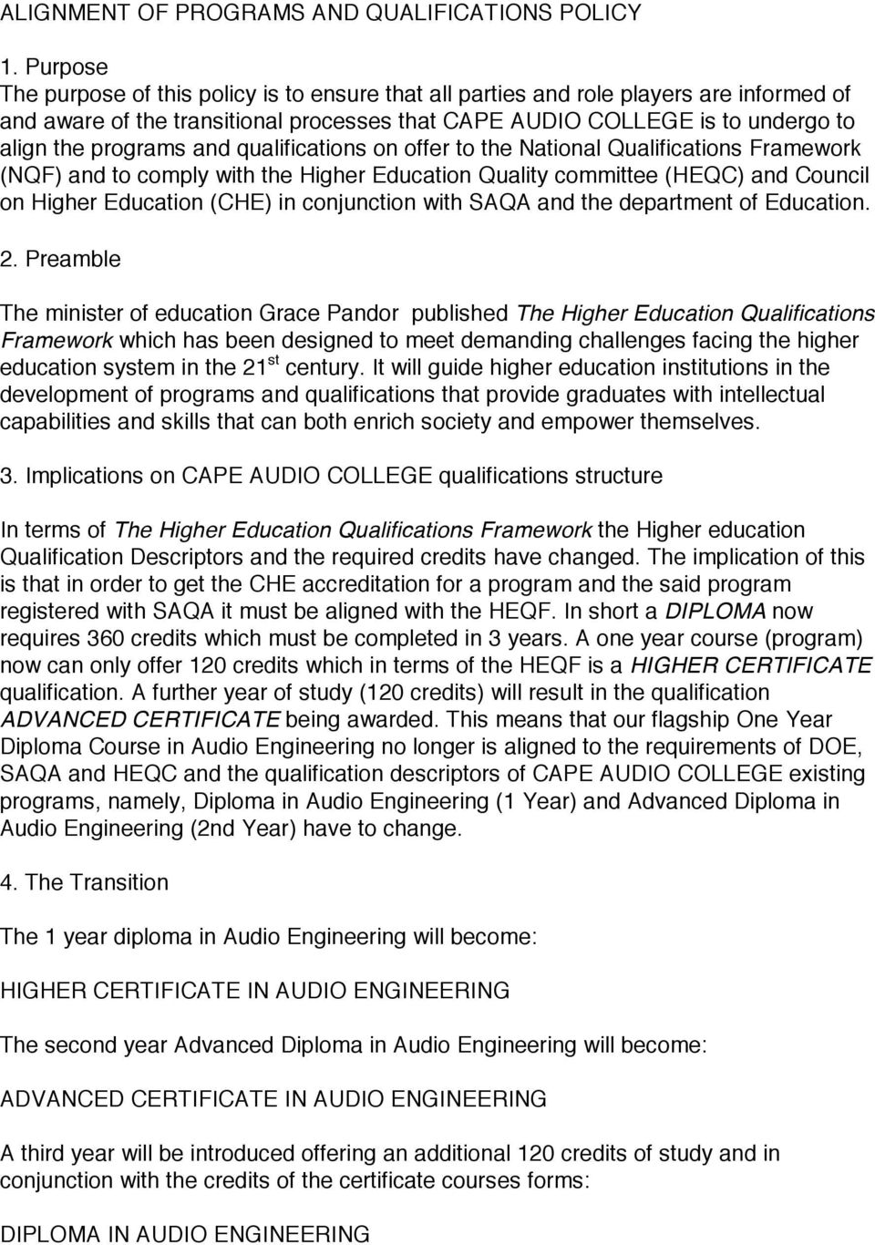 and qualifications on offer to the National Qualifications Framework (NQF) and to comply with the Higher Education Quality committee (HEQC) and Council on Higher Education (CHE) in conjunction with