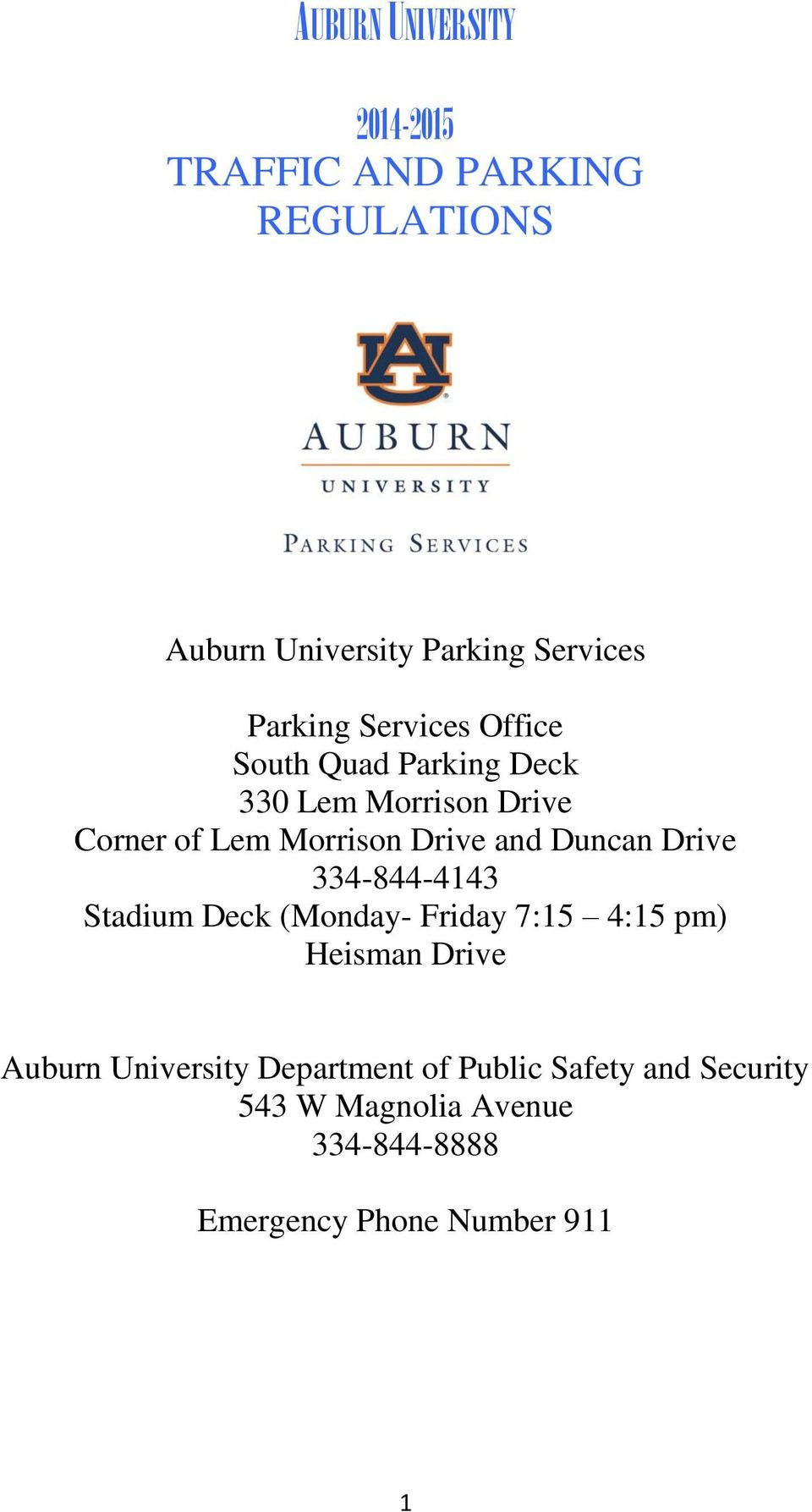 and Duncan Drive 334-844-4143 Stadium Deck (Monday- Friday 7:15 4:15 pm) Heisman Drive Auburn