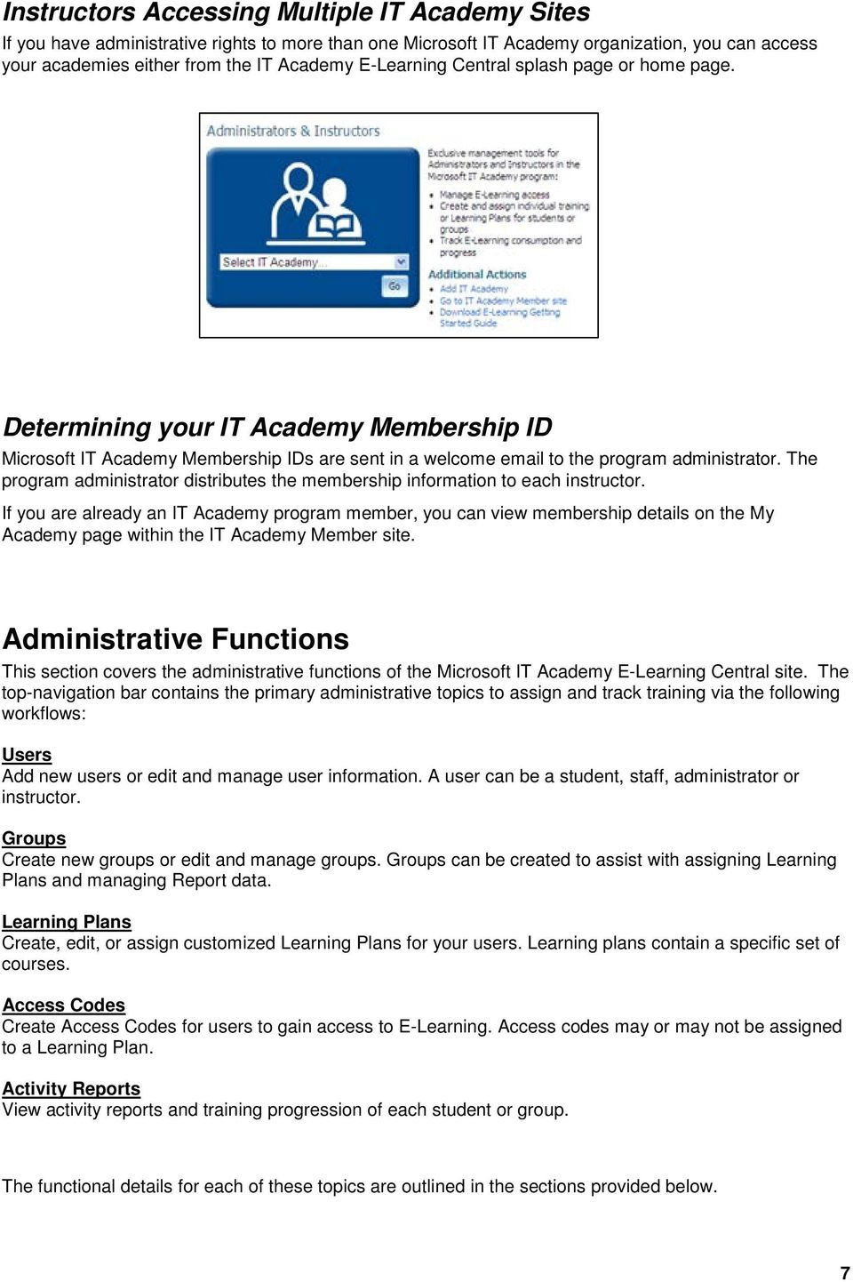 The program administrator distributes the membership information to each instructor.