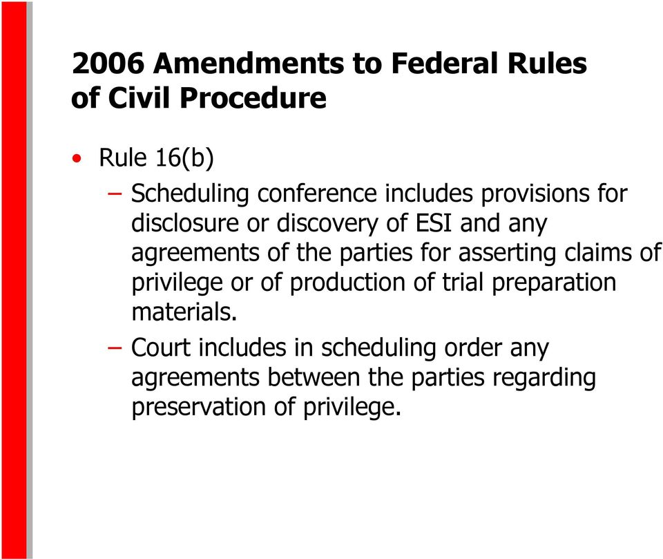 for asserting claims of privilege or of production of trial preparation materials.