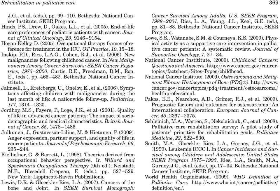 OT Practice, 10, 15 18. Inskip, P.D., Ries, L.A.G., Cohen, R.J., et al. (2006). New malignancies following childhood cancer.