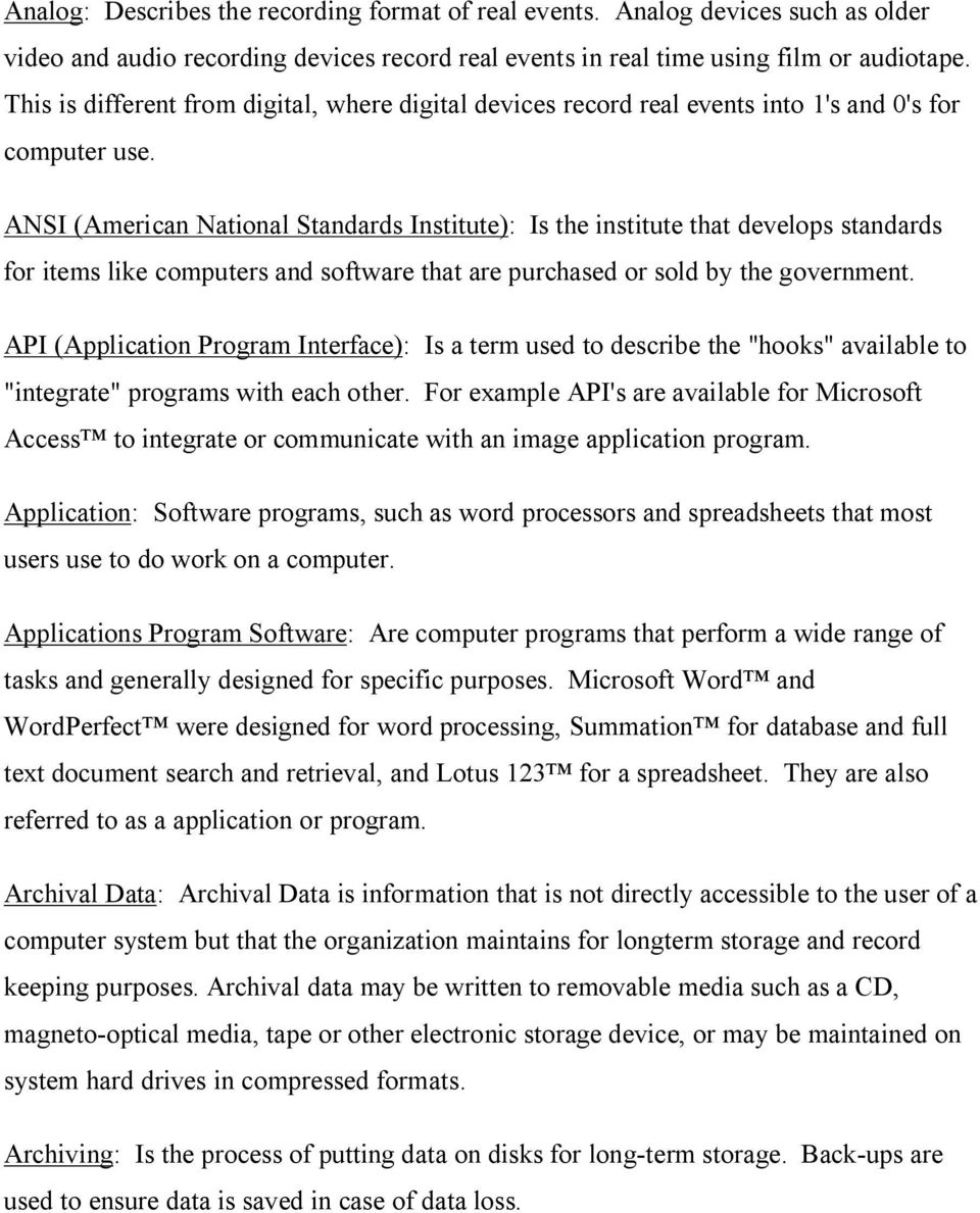 ANSI (American National Standards Institute): Is the institute that develops standards for items like computers and software that are purchased or sold by the government.