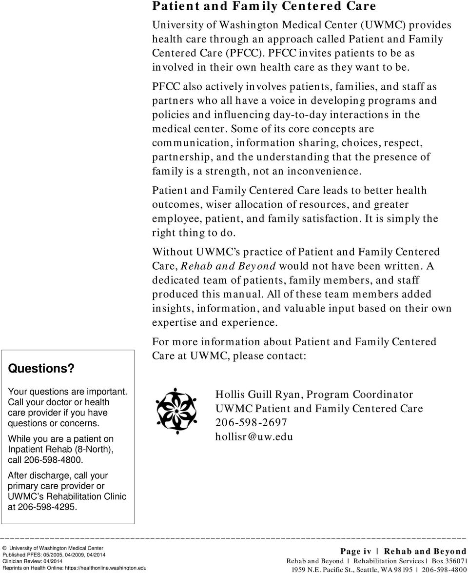 Patient and Family Centered Care University of Washington Medical Center (UWMC) provides health care through an approach called Patient and Family Centered Care (PFCC).