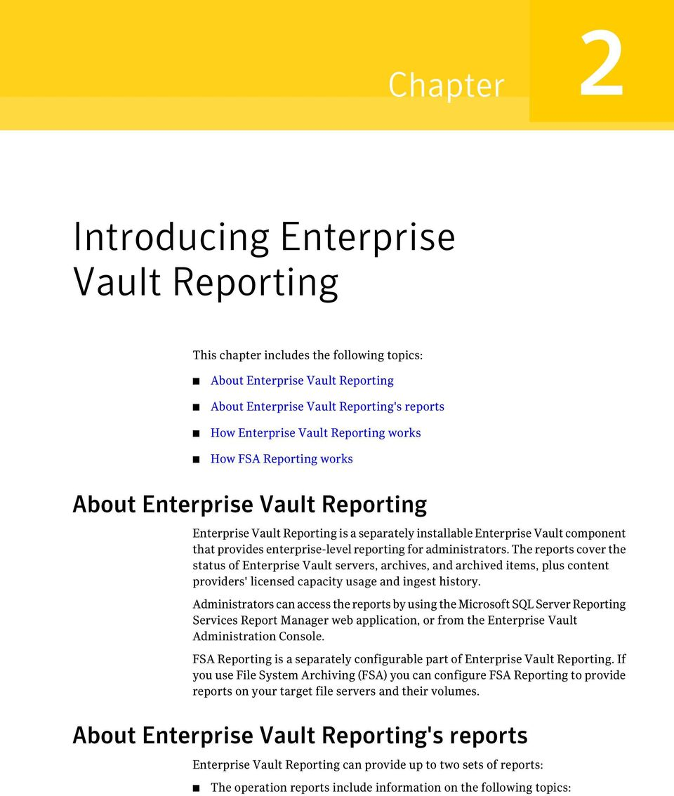 administrators. The reports cover the status of Enterprise Vault servers, archives, and archived items, plus content providers' licensed capacity usage and ingest history.