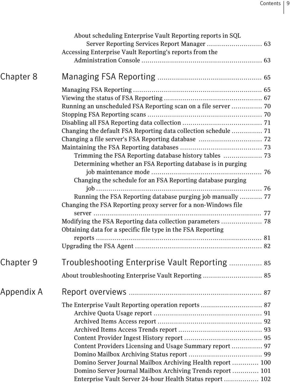 .. 70 Stopping FSA Reporting scans... 70 Disabling all FSA Reporting data collection... 71 Changing the default FSA Reporting data collection schedule.