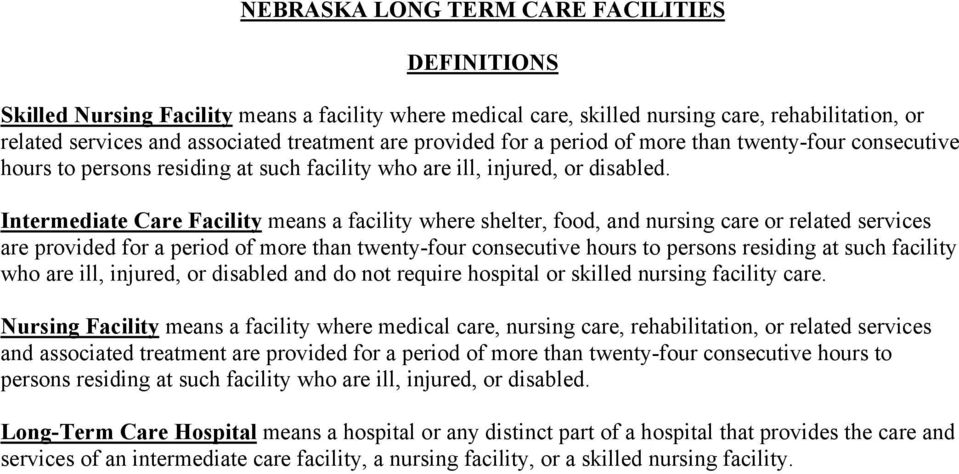 Intermediate Care Facility means a facility where shelter, food, and nursing care or related services are provided for a period of more than twenty-four consecutive hours to persons residing at such