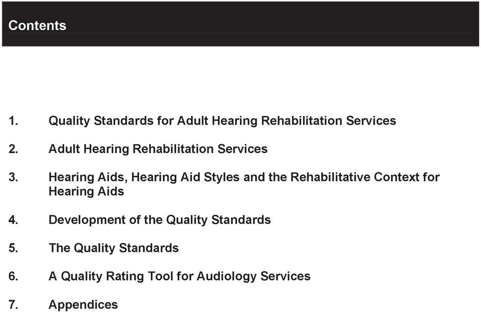 Hearing Aids, Hearing Aid Styles and the Rehabilitative Context for Hearing Aids
