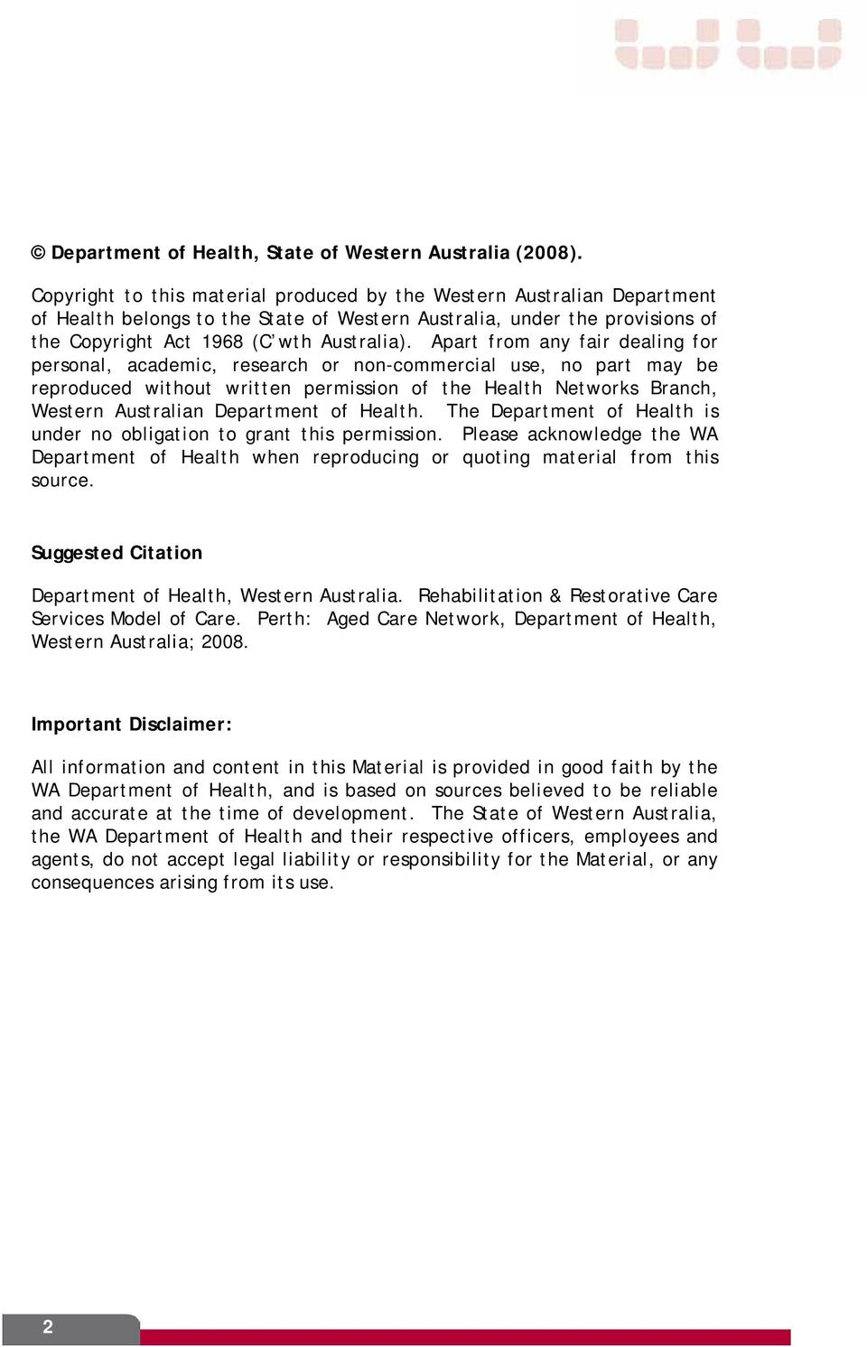 Apart from any fair dealing for personal, academic, research or non-commercial use, no part may be reproduced without written permission of the Health Networks Branch, Western Australian Department
