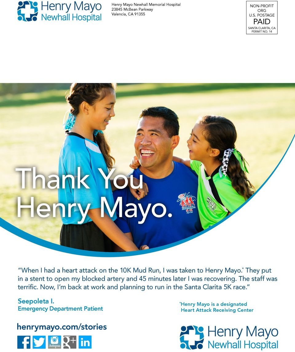 When I had a heart attack on the 10K Mud Run, I was taken to Henry Mayo.