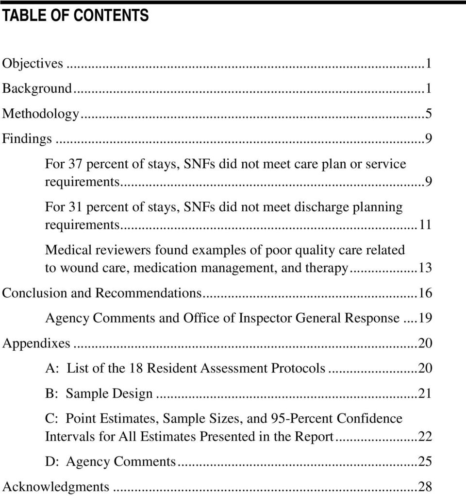 .. 11 Medical reviewers found examples of poor quality care related to wound care, medication management, and therapy... 13 Conclusion and Recommendations.