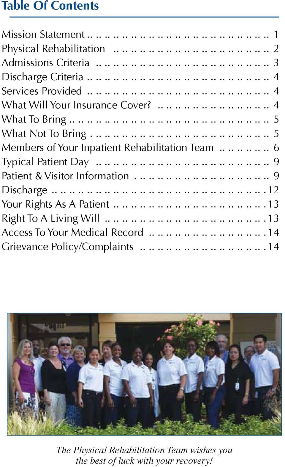 ........................................ 5 Members of Your Inpatient Rehabilitation Team............ 6 Typical Patient Day........................................ 9 Patient & Visitor Information.
